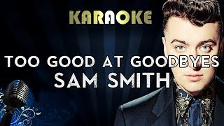Sam Smith - Too Good at Goodbyes | Karaoke Instrumental Lyrics Cover Sing Along