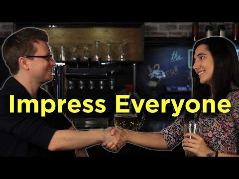 How To Impress Literally Everyone You Meet