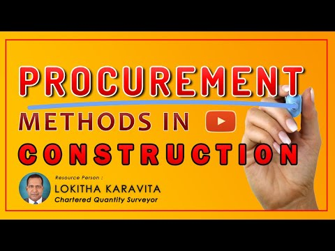 Procurement Methods in Construction Industry | Lecture by a Chartered Quantity Surveyor