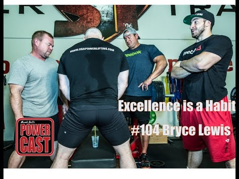 Bryce Lewis - Excellence is a Habit | PowerCast #104 | SuperTraining.TV