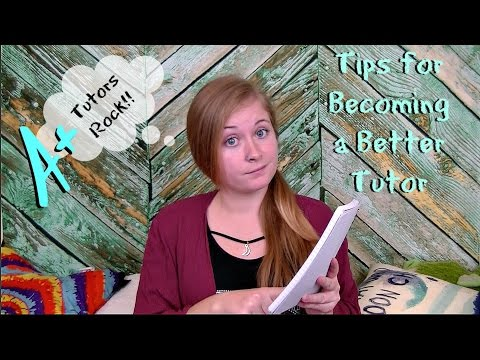 TIPS FOR BECOMING A BETTER TUTOR