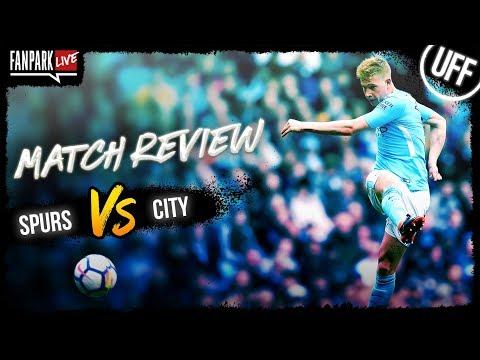 Spurs 0-1 Manchester City - Goal Review - FanPark Live