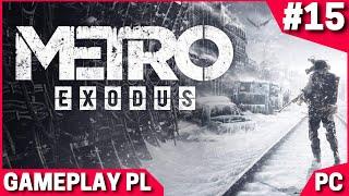Metro Exodus PL #15 - Przerażająca Bestia   Gameplay PC po Polsku