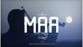 Maa (Violin Cover)  | Sandeep Thakur