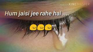 Aankhon mein aansoo leke sad  WhatsApp status video song 30 sec  HD