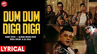 LYRICAL Dum Dum Diga Diga | Sumit Sethi | Aleena Rehan Khan | Lil Golu | Rigul Kalra