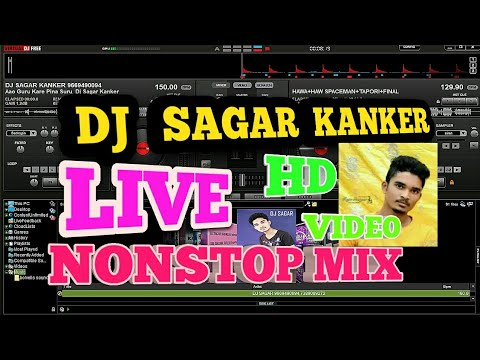 DJ SAGAR KANKER LIVE MIX NONSTOP DJ SONGS VIBRATION , VIBRATE ,MIX WITH  VIRTUAL DJ -OPRATE