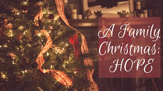 A FAMILY CHRISTMAS:HOPE-Sunday Service 11.29.20