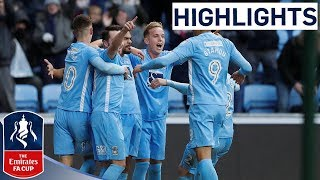 Coventry 2-1 Stoke Official Highlights | Emirates FA Cup 2017/18