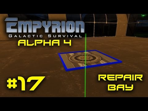 """Empyrion Alpha 4 - #17 - """"Repair Bay"""" - Empyrion Galactic Survival Gameplay Let's Play"""