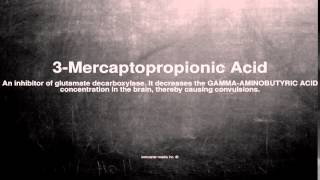 Medical vocabulary: What does 3-Mercaptopropionic Acid mean
