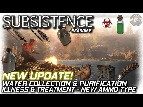 Subsistence Survival | New Update Ammo, Water Collect, Illness | EP9 (S8)