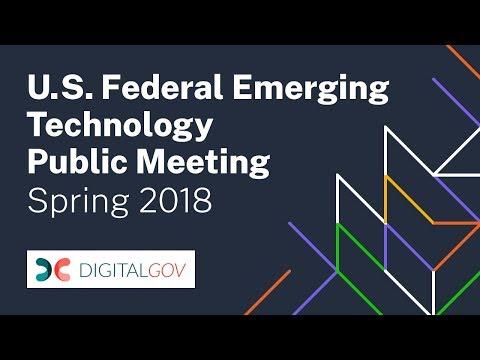 U.S. Federal Emerging Technology Public Meeting -- Spring '18