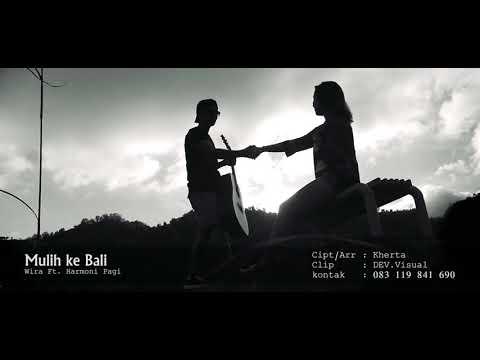 Mulih ke Bali - Wira feat Harmoni Pagi