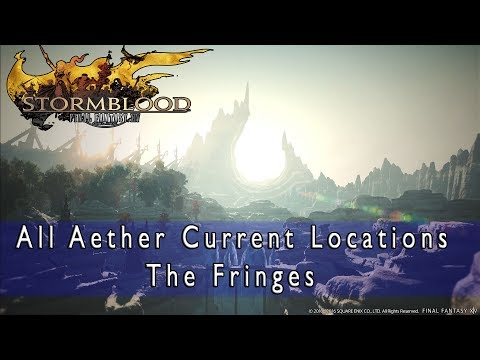 Final Fantasy 14 Stormblood - All Aether Current Locations - The Fringes