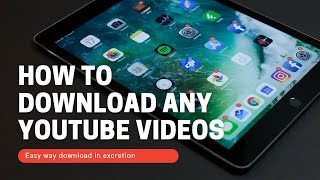 how to download any YouTube videos