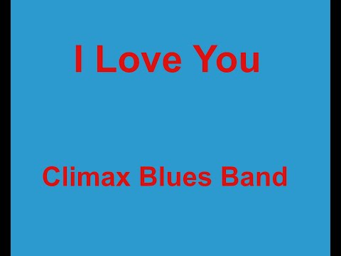 I Love You -  Climax Blues Band - With Lyrics