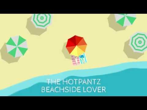 The Hotpantz - Beachside Lover (Official Music Video)