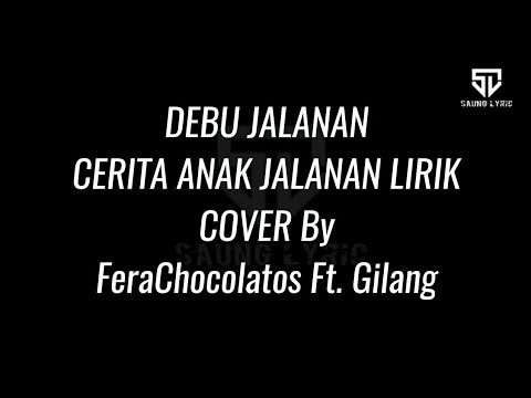 CERITA ANAK JALANAN LIRIK Cover By FeraChocolatos Ft. Gilang