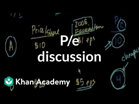 P/E discussion | Stocks and bonds | Finance & Capital Markets | Khan Academy