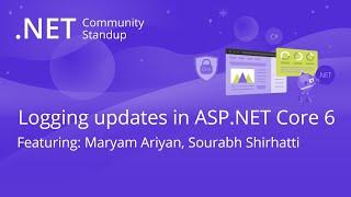 ASP.NET Community Standup - Logging updates in ASP.NET Core 6