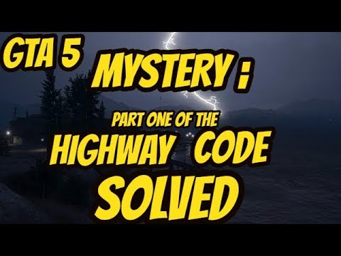 GTA 5 MYSTERY :THE FIRST PART OF THE HIGHWAY CODE SOLVED !!