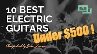 10 Best Electric Guitars for Under $500 -  Namm 2020