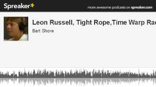 Leon Russell, Tight Rope,Time Warp Radio