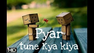 Pyar Tune Kya Kiya - Theme | Lyrics Song 2017