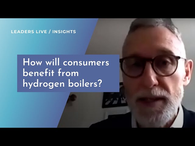 How will consumers benefit from hydrogen boilers? | Leaders Live Insights