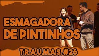 T.R.A.U.M.A.S. #26 - ESMAGADORA DE PINTINHOS (Cascavel, PR)