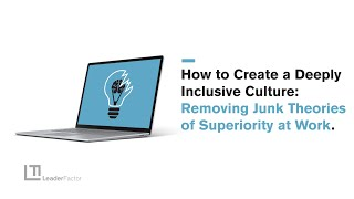 How to Create a Deeply Inclusive Culture