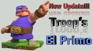 Clash of Clans Update, El Primo Gameplay