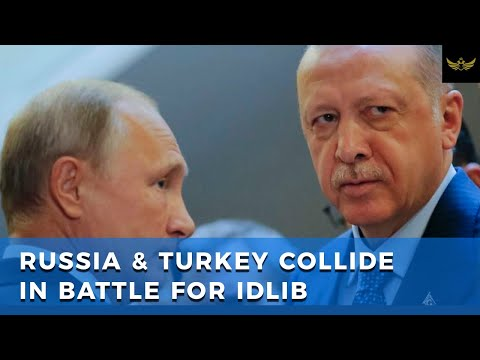 Russia and Turkey collide in battle for Idlib