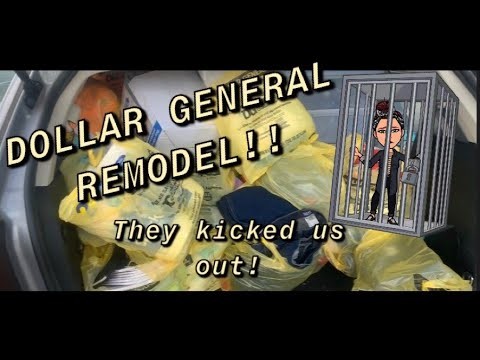 Dollar General Remodel!!! We Got KICKED OUT... TWICE!!!