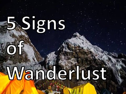 Travel Tips: 5 Unmistakable Signs you Suffer from Wanderlust