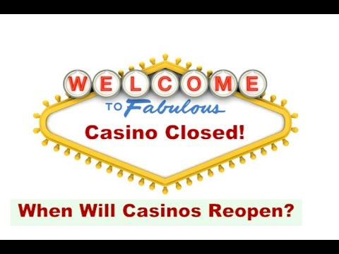 WHEN AND HOW CASINOS MIGHT REOPEN FROM COVID - 19