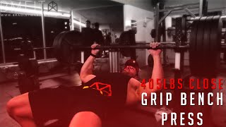 405lbs Close Grip Bench Press