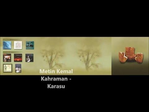 METİN KEMAL KAHRAMAN - Karasu
