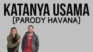 PARODI HAVANA - KATANYA USAMA