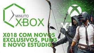 X018 COM NOVOS EXCLUSIVOS, PUBG E NOVO ESTÚDIO - MINUTO XBOX #XBOXBR