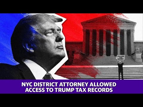 Trump's tax returns must be turned over to NYC district attorney