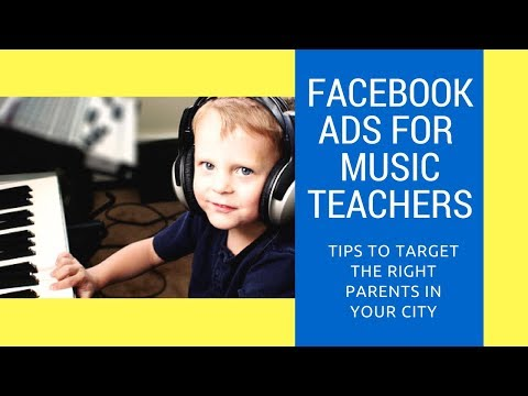 Facebook Marketing for Music Teachers - Facebook Ads for Local Business