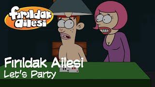 Let's Party   Fırıldak Ailesi (3. Sezon 5. Bölüm) +15
