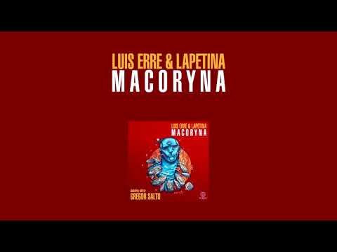 Luis Erre, Lapetina & Gregor Salto - Macoryna (Original Mix)