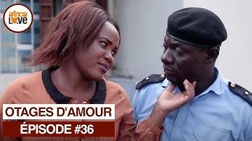 OTAGES D'AMOUR - épisode #36 - La colère (série africaine, #Cameroun)