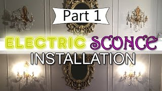 DIY | Watch as I Install an Electrical Sconce | Part 1