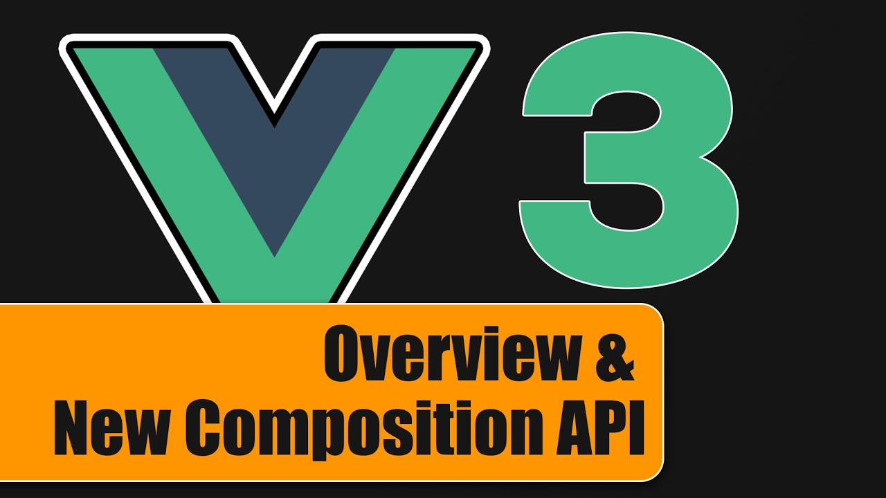 Vue 3 & A First Look at the Composition API