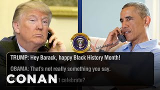Trump Calls Obama To Discuss Black History Month  - CONAN on TBS