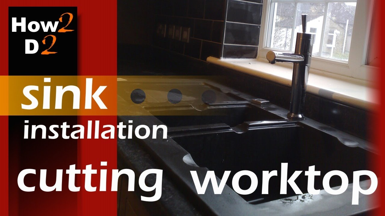 How To Cut Worktop For Kitchen Sink Installation Out